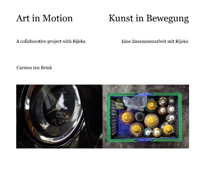 View Art in Motion - Kunst in Bewegung by Carsten ten Brink