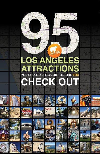 View 95 Los Angeles Attractions by Crash Los Angeles