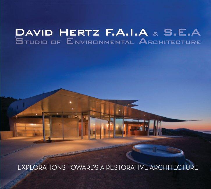 View DAVID HERTZ F.A.I.A & S.E.A EXPLORATIONS TOWRDS A RESTORATIVE ARCHITECTURE by SEA