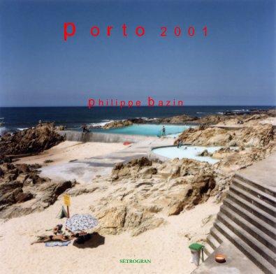 Porto 2001 - Livres d'art et de photographie livre photo