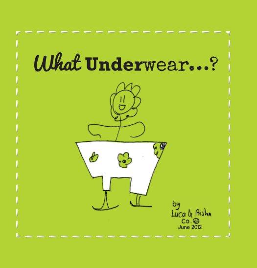 Ver What Underwear…? por Luca & Aisha Neilsen
