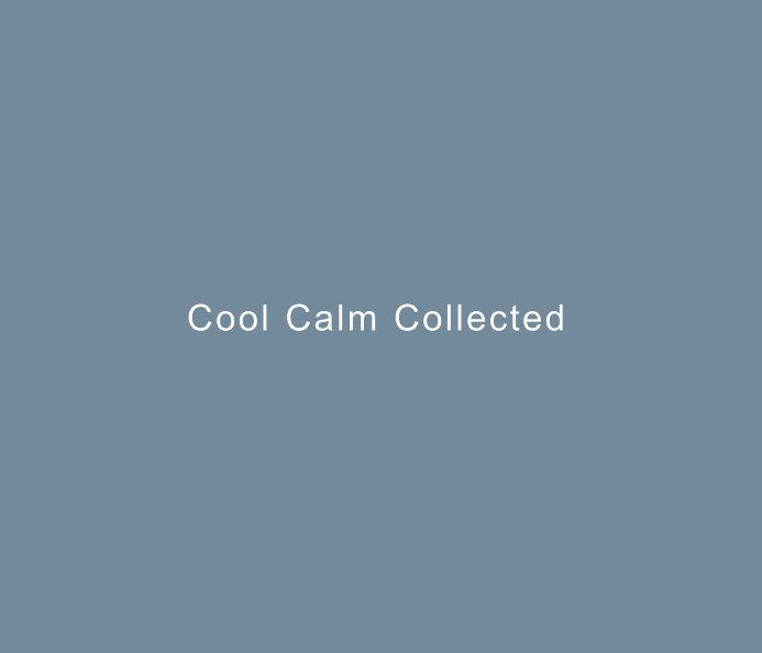 View Cool Calm Collected by Danese