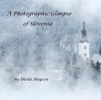 A Photographic Glimpse of Slovenia - Travel photo book