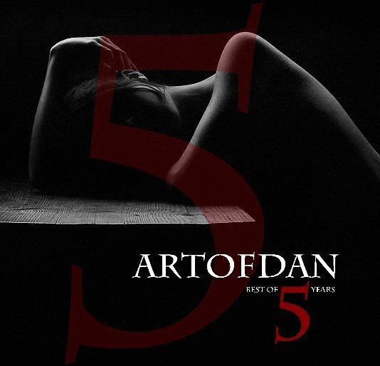 View Artofdan   best of 5 years by Artofdan