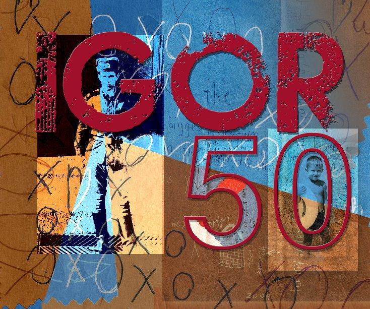 View Igor 50 by Liz Gainsborg-Harrison