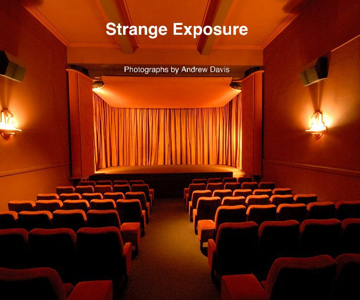 View Strange Exposure by Photographs by Andrew Davis