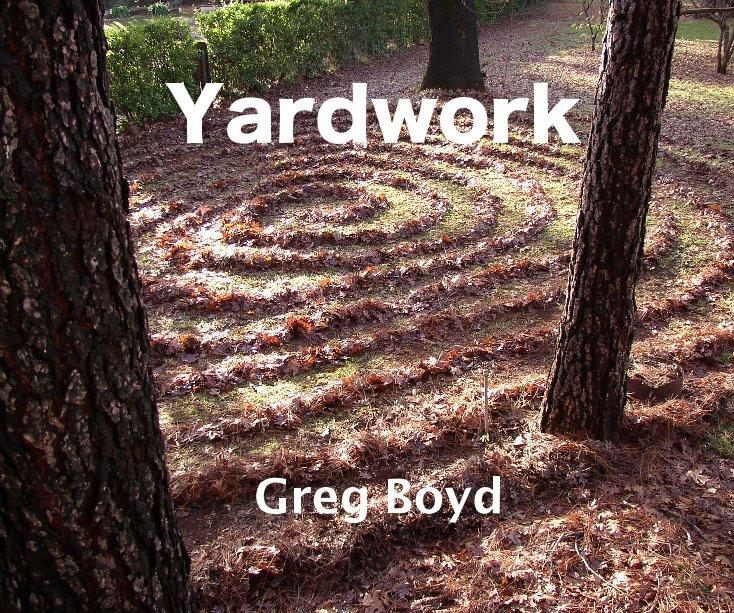 View Yardwork by Greg Boyd