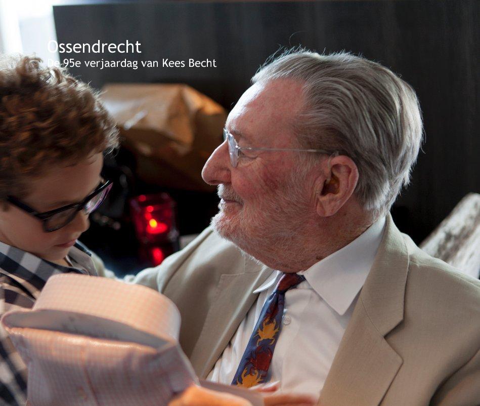 View Ossendrecht De 95e verjaardag van Kees Becht by kokkie01