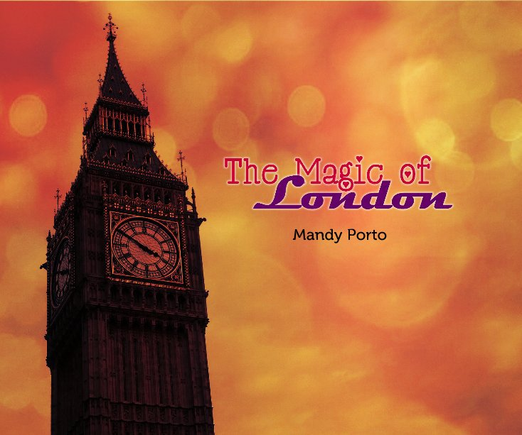 View The Magic of London by Mandy Porto
