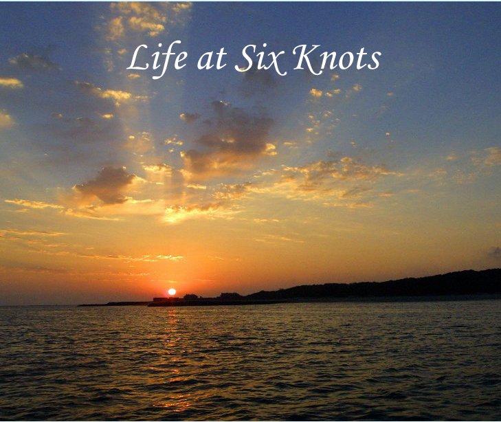View Life at Six Knots by mhrmk1988