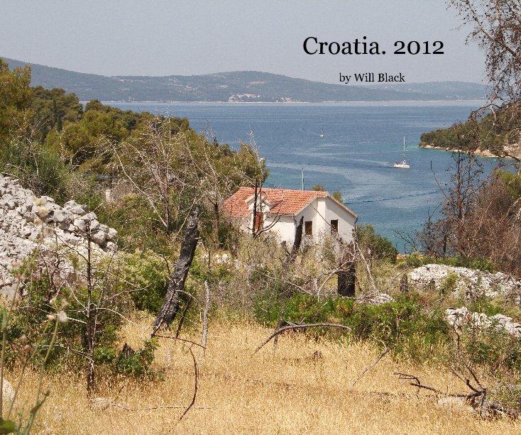 View Croatia. 2012 by williamblack