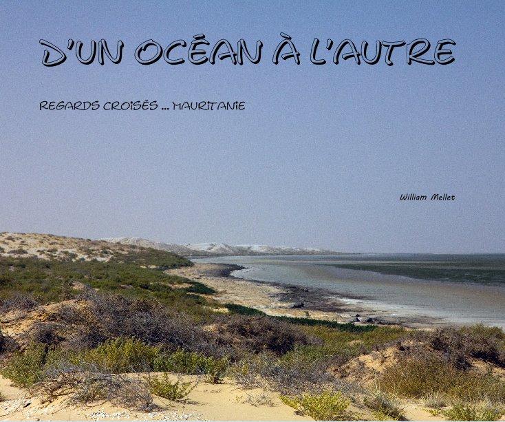 View D'un océan à l'autre by William Mellet