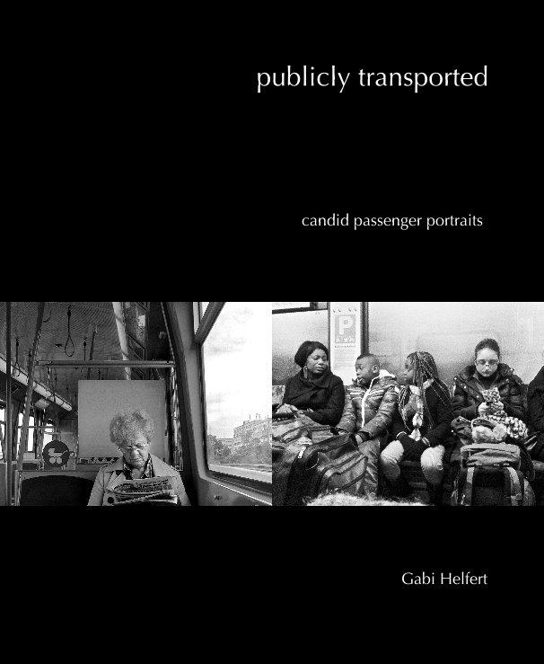 View publicly transported by Gabi Helfert