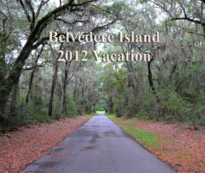 Belvedere Island Vacation - Travel photo book