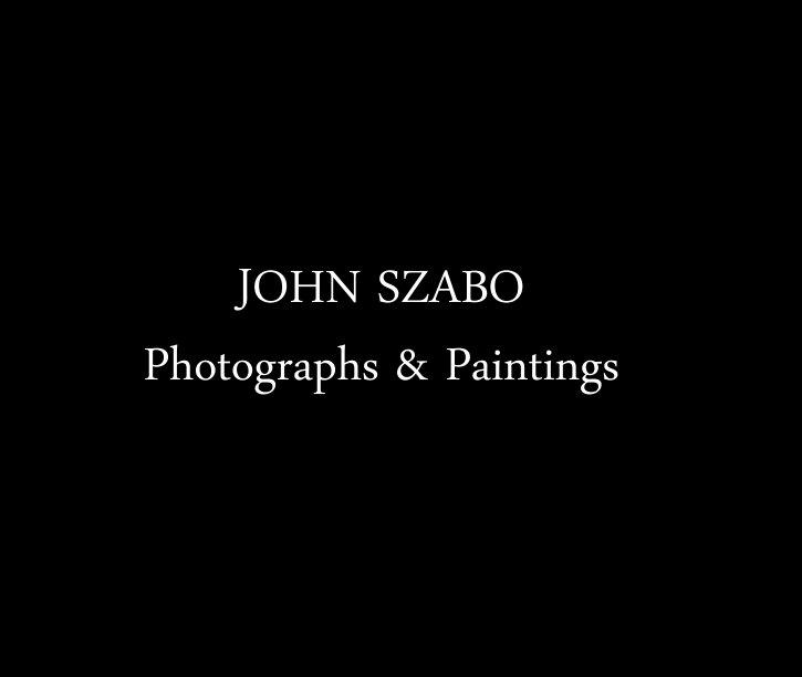 View John Szabo - Photographs & Paintings by John Szabo