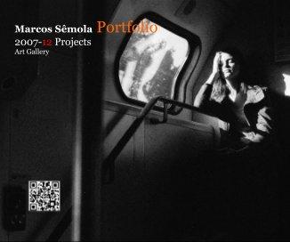 Marcos Sêmola Portfolio 2007-12 Projects - Arts & Photography Books photo book