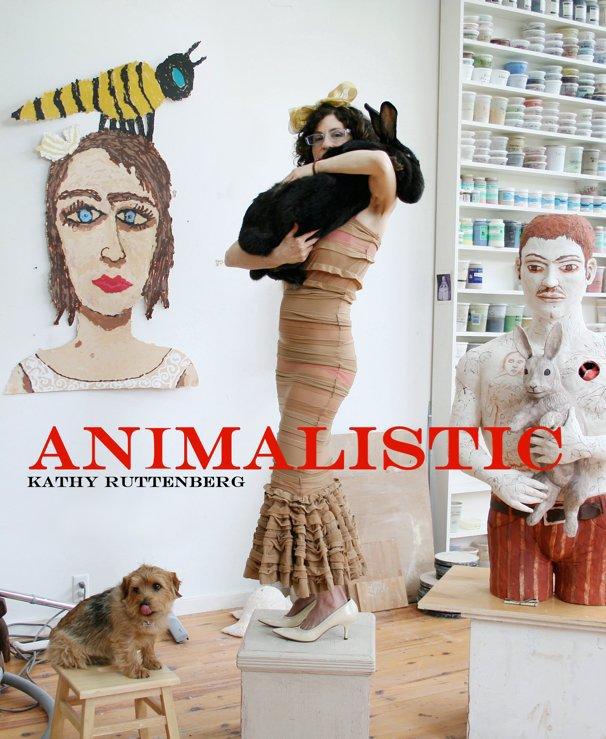 View Animalistic by Kathy Ruttenberg