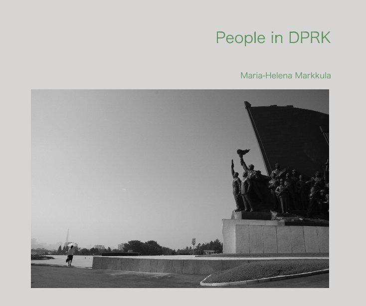 View People in DPRK by Maria-Helena Markkula