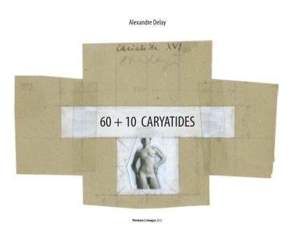 60 + 10 CARYATIDES - Beaux-arts livre photo