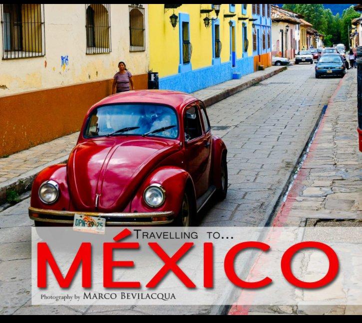 Visualizza Travelling to... México di Marco Bevilacqua