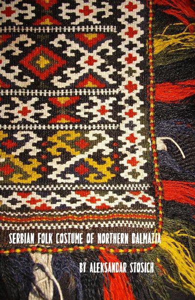 View Serbian Folk Costume of Northern Dalmatia by Aleksandar Stosich