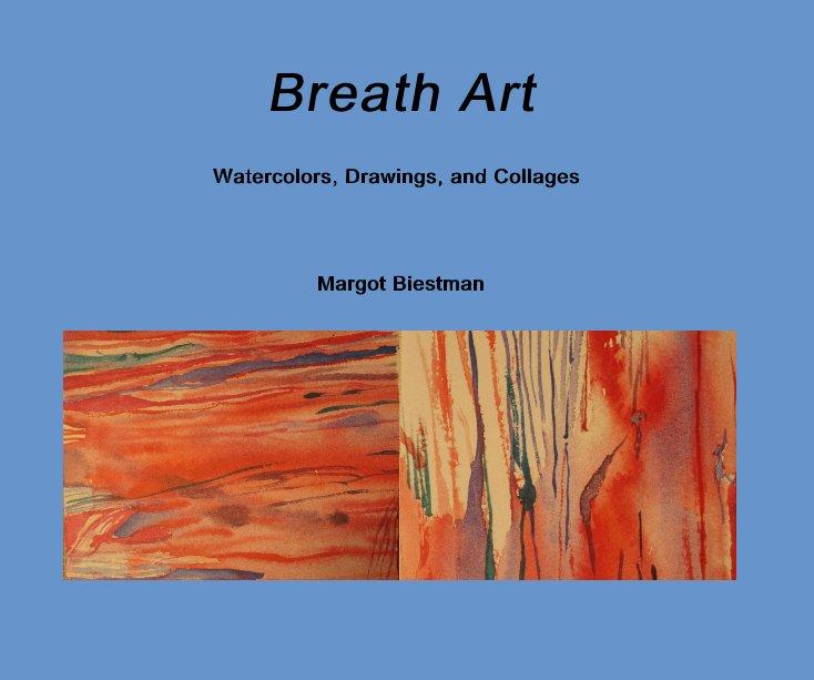 View Breath Art by Margot Biestman