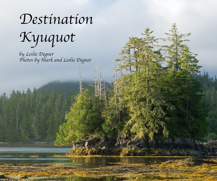 View Destination Kyuquot by Leslie Degner