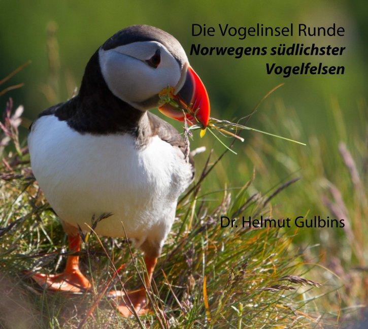 Die Vogelinsel Runde nach Dr. H. Gulbins anzeigen