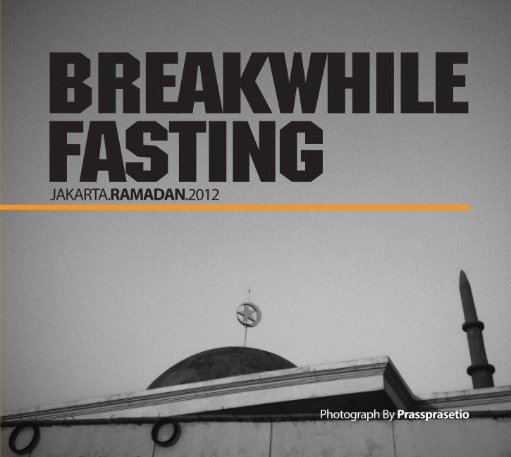 View BreakWhileFasting by prassprasetio