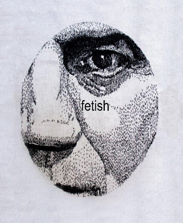 View Fetish: Nine Artists Respond by Eleanor Jane Robinson