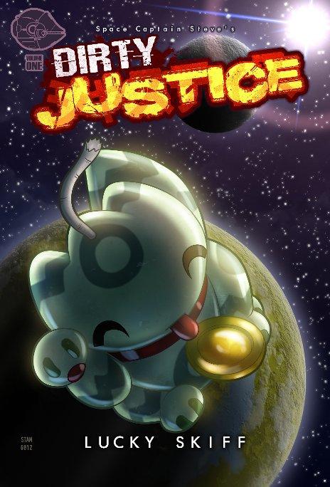 View Dirty Justice Volume One by Steve Stamatiadis