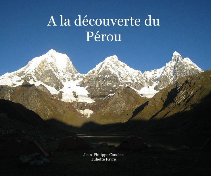 View A la découverte du Pérou by Jean-Philippe Candela Juliette Favre