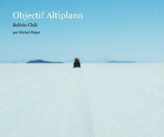 Objectif Altiplano - livre photo