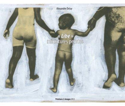 « Libé » miniatures peintes - Beaux-arts livre photo