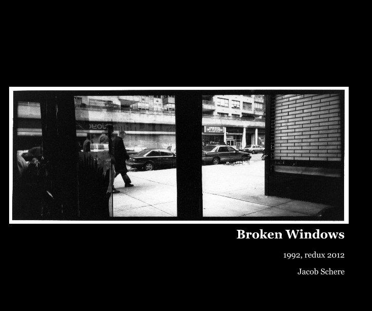 View Broken Windows by Jacob Schere