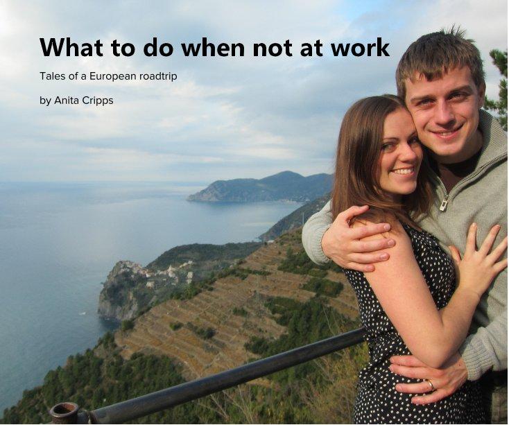 View Tales of a European Roadtrip by Anita Cripps