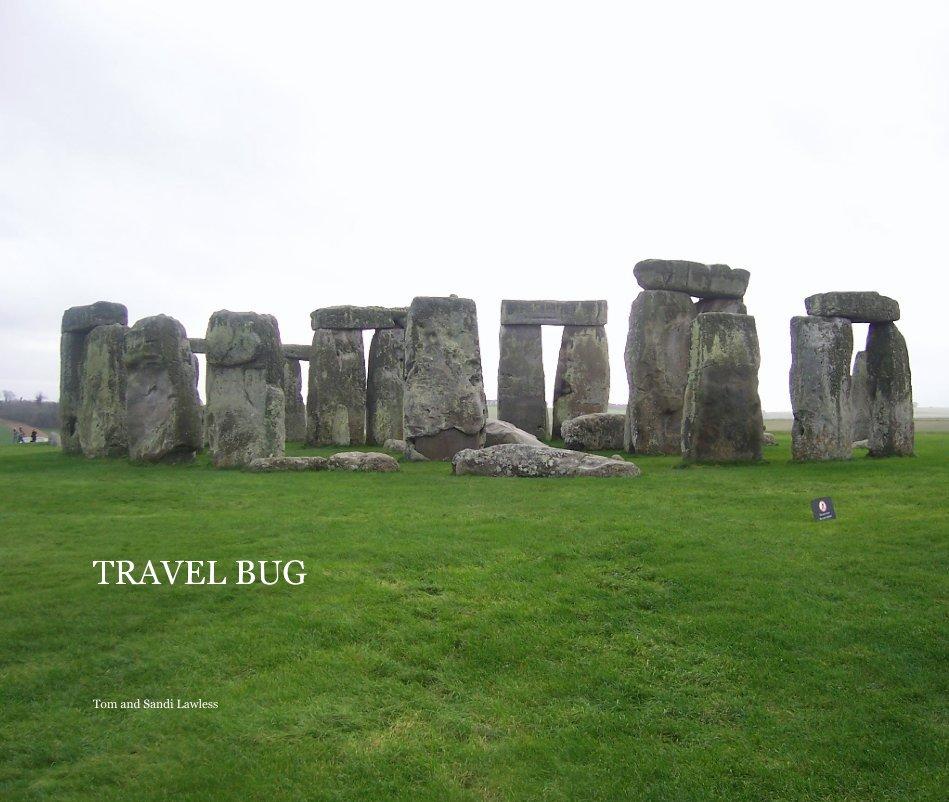 View TRAVEL BUG by Tom & Sandi Lawless