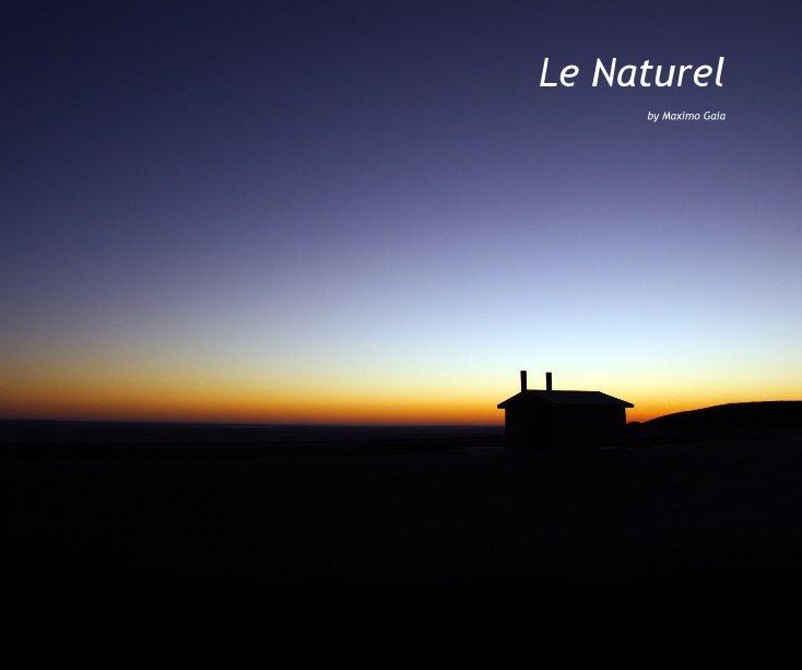 View Le Naturel by Maximo Gaia