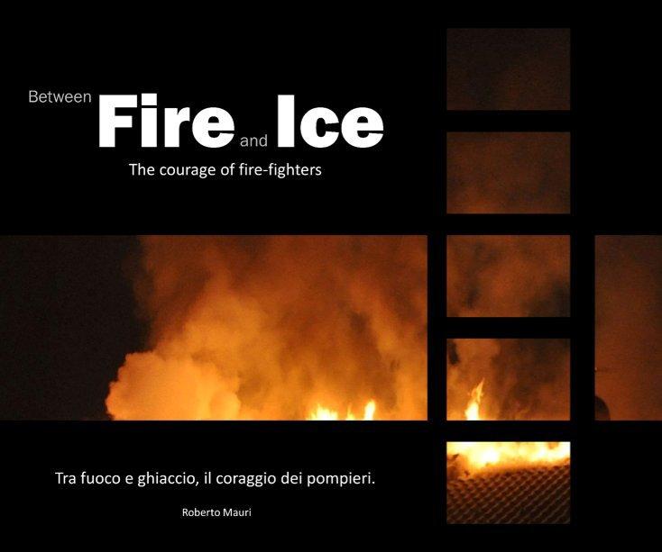 Visualizza Between Fire and Ice. di Roberto Mauri