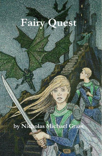View Fairy Quest by Nicholas Michael Grass