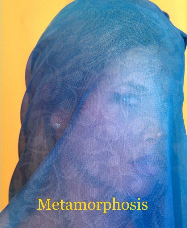 View Metamorphosis by Bonnie A Adams