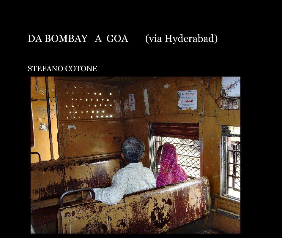 Bekijk DA BOMBAY   A  GOA       (via Hyderabad) op STEFANO COTONE