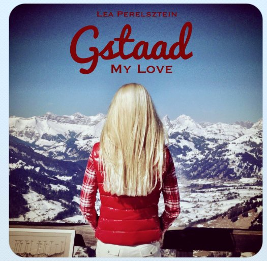 View Gstaad my Love by Lea Perelsztein