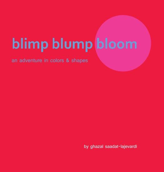 Ver blimp blump bloom por ghazal saadat-lajevardi