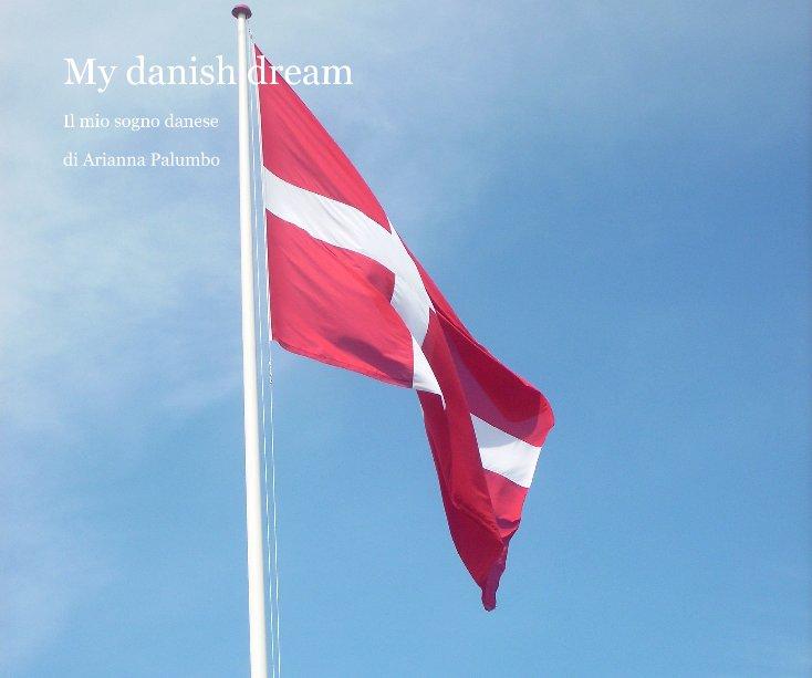 View My danish dream by di Arianna Palumbo