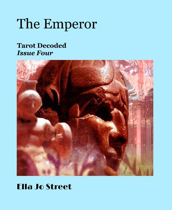 View The Emperor by Ella Jo Street