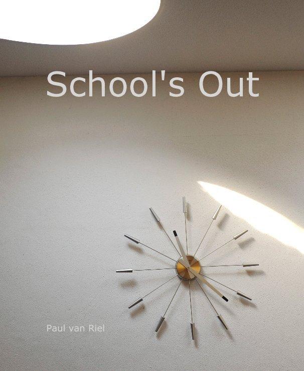 View School's Out by Paul van Riel