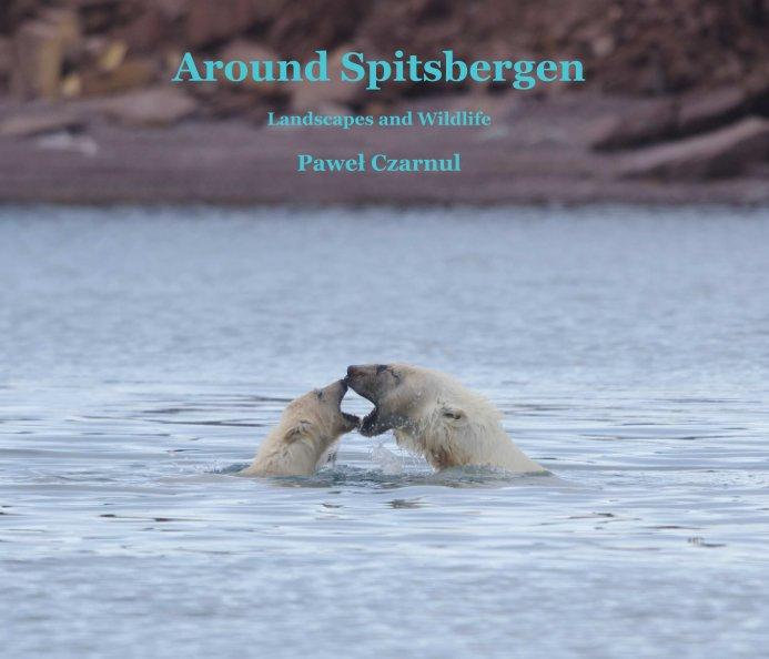 View Around Spitsbergen (Softcover, ProLine Pearl Photo Paper) by Paweł Czarnul