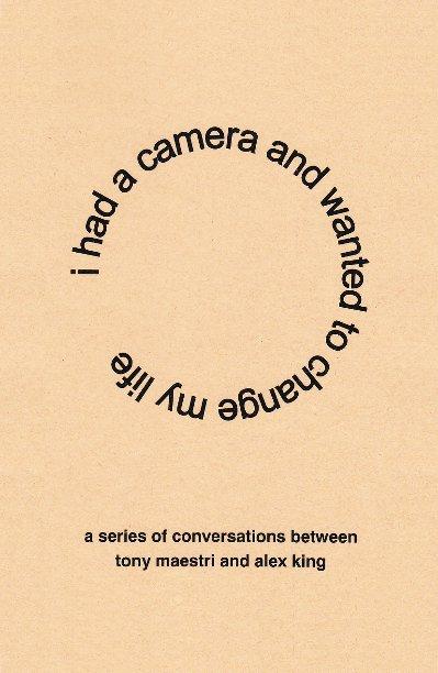 Ver I had a camera and wanted to change my life por nicolo antonio maestri