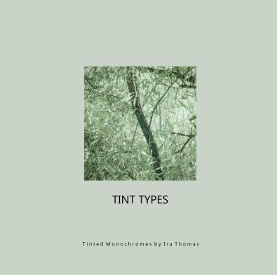 Tint Types - Fine Art Photography photo book